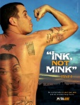 Steve-O, Ink not mink.
